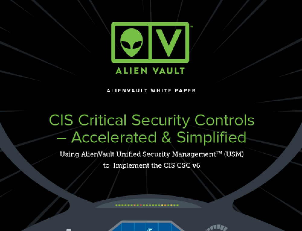 Alien Vault: CIS Critical Security Controls – Accelerated & Simplified